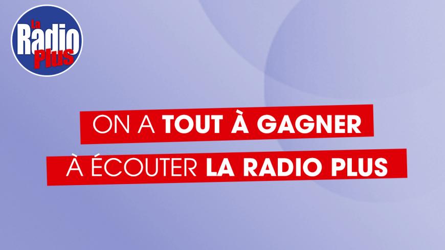 Le plein de  cadeaux avec  La Radio Plus !