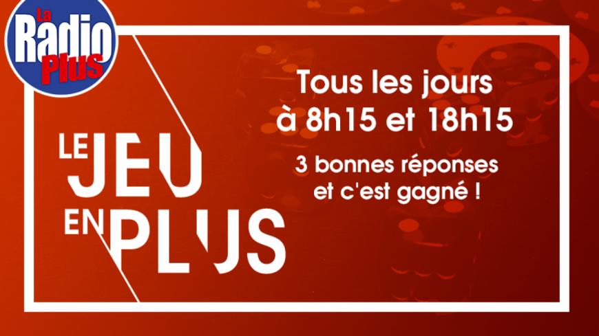 Inscrivez-vous au Jeu en Plus La Radio Plus et gagnez des cadeaux !