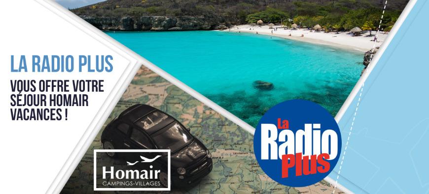 La Radio Plus vous offre votre séjour Homair vacances !