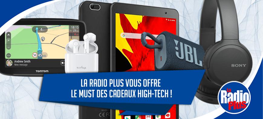 La Radio Plus vous offre le must des cadeaux high-tech !